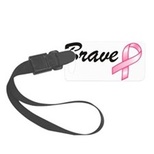 Breast Cancer Awareness - Brave! Luggage Tag
