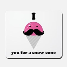 I Mustache You For A Pink Snow Cone Mousepad