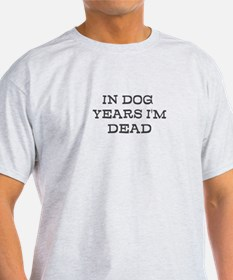 Dead in Dog Years T-Shirt