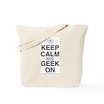 Keep Calm and Geek On Tote Bag