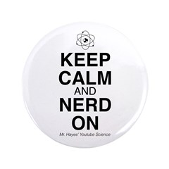 """Keep Calm and Nerd On 3.5"""" Button"""
