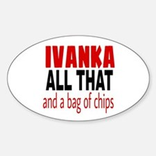 Ivanka All That and a bag of chips Decal