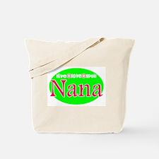 Nana...Live Love Spoil Tote Bag