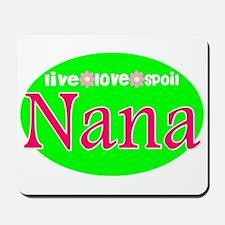 Nana...Live Love Spoil Mousepad