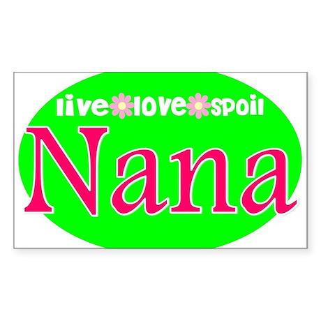 Nana...Live Love Spoil Sticker