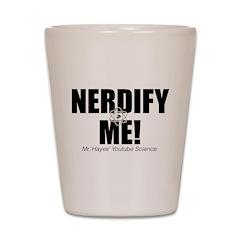 Nerdify Me! Shot Glass