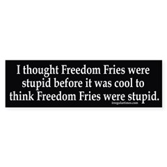 Against Freedom Fries bumper sticker