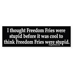 Against Freedom Fries bumper sticker