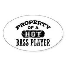 Property of a Hot Bass Player Decal