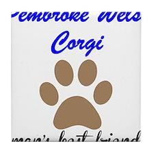 Pembroke Welsh Corgi Mans Best Friend Tile Coaster