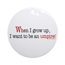 ... an umpire Ornament (Round)