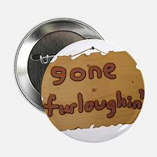 "Gone Furloughin' 2.25"" Button"