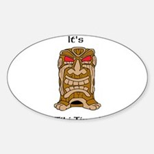 Its Tiki Time! Sticker (Oval)