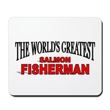 """The World's Greatest Salmon Fisherman"" Mousepad"