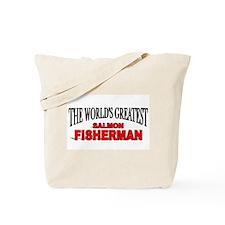 """The World's Greatest Salmon Fisherman"" Tote Bag"