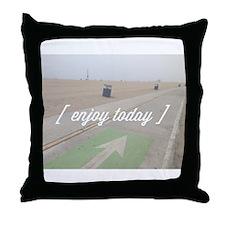 Enjoy Today Throw Pillow