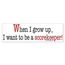 ... a scorekeeper Bumper Bumper Sticker