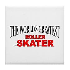 """""""The World's Greatest Roller Skater"""" Tile Coaster"""