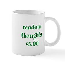 RANDOM THOUGHTS $5.00 Mug