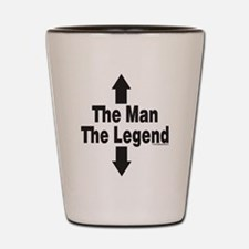 The Man The Legend Shot Glass
