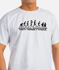 Something, Somewhere went Terribly Wrong. T-Shirt