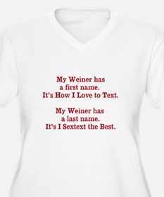 My Weiner has a first name. Plus Size T-Shirt