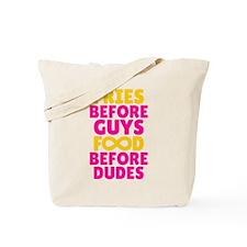 Fries Before Guys Food Before Dudes Tote Bag