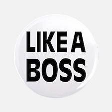 "LIKE A BOSS: 3.5"" Button"