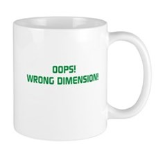 OOPS! WRONG DIMENSION Mug