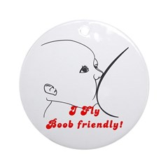 I Fly Boob Friendly! Luggage Ornament (Round)