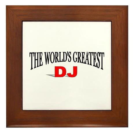 """""""The World's Greatest DJ"""" Framed Tile"""