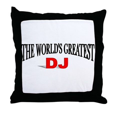 """The World's Greatest DJ"" Throw Pillow"