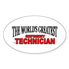 """""""The World's Greatest Refinery Technician"""" Decal"""