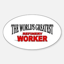 """""""The World's Greatest Refinery Worker"""" Decal"""