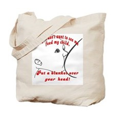 Put a blanket over YOUR head! (2-Sided) Tote Bag