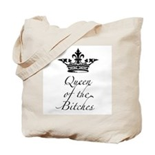 Queen of the Bitches with a crown Tote Bag