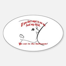 YOU eat in the bathroom! Oval Decal