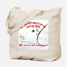 Go eat in the bathroom! (2-Sided) Tote Bag