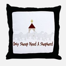 Only Sheep Need A Shepherd Throw Pillow