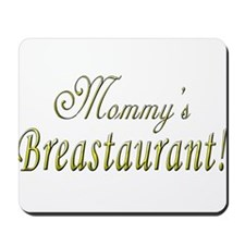 Mommy's Breastaurant! Mousepad