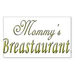 Mommy's Breastaurant! Rectangle Sticker