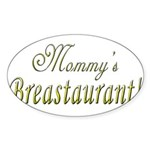 Mommy's Breastaurant! Oval Sticker