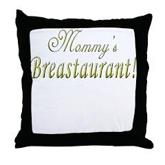 Mommy's Breastaurant! Throw Pillow