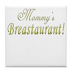 Mommy's Breastaurant! Tile Coaster