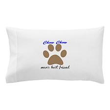 Chow Chow Mans Best Friend Pillow Case