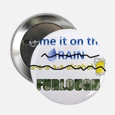 "Blame it on the Furlough 2.25"" Button"
