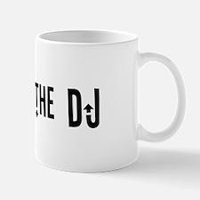 """I am not the DJ"" Mug"
