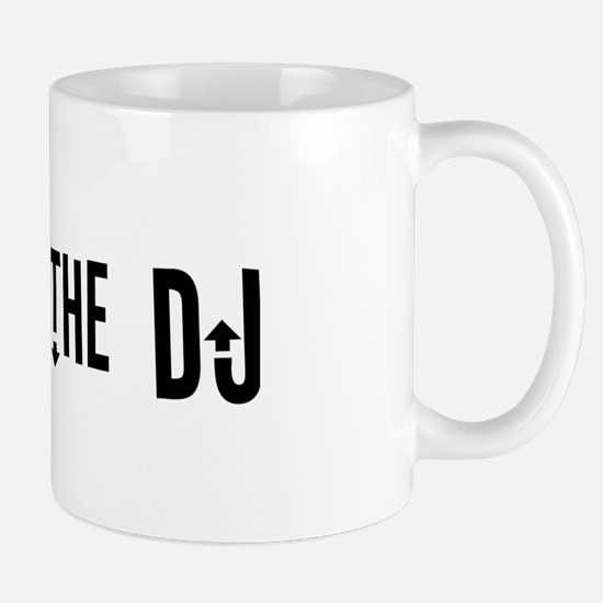"""I am not the DJ"" Mug"