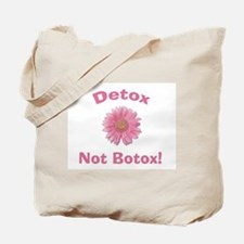 Detox Not Botox Tote Bag