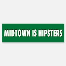 Midtown is Hipsters Bumper Bumper Bumper Sticker